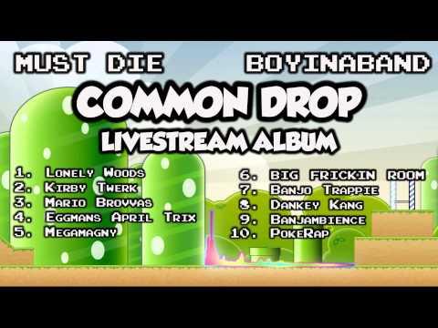 Common Drop   Boyinaband & Must Die Full Album