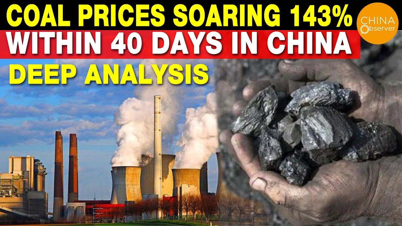 Coal prices soaring 143% within 40 days in China, deep reasons, China boycott of Australia coal