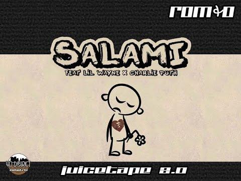 ROM&O - SALAMI (Feat Lil Wayne X Charlie Puth)