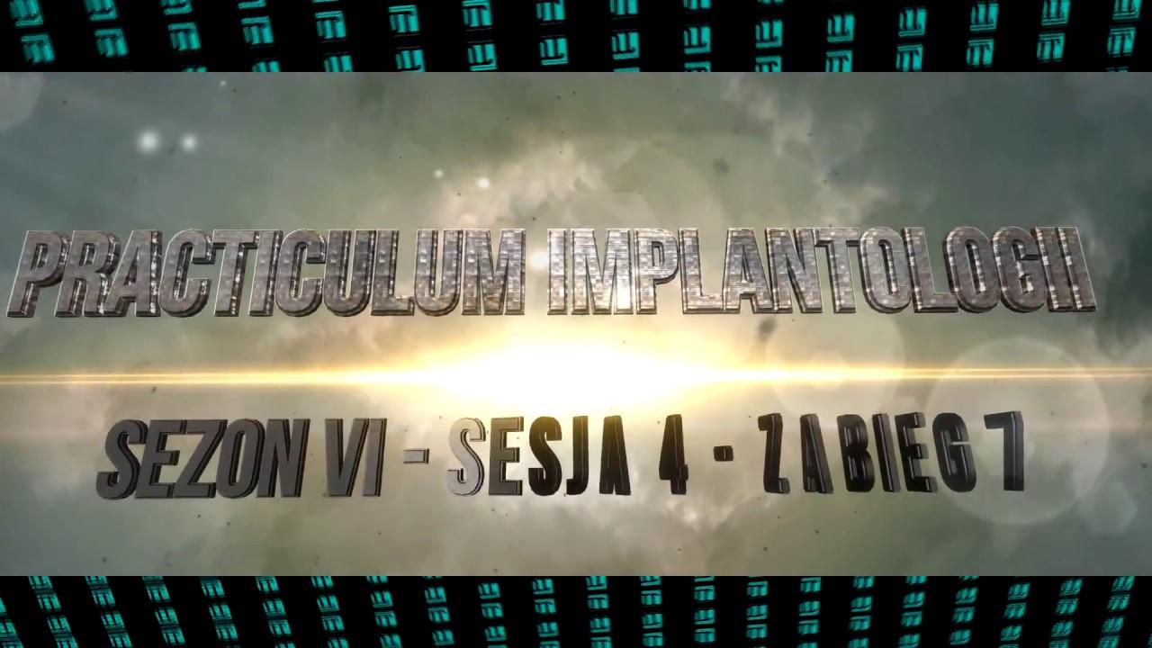 PRACTICULUM IMPLANTOLOGII SEZON VI SESJA 4  ZABIEG 7