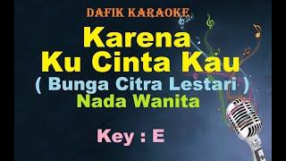 Karena KuCinta Kau (Karaoke) Bunga Citra Lestari/BCL Nada Wanita / Cewek Female Key E