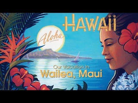 Our Wailea Maui Vacation