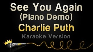 Charlie Puth - See You Again (Piano Demo - Karaoke Version)