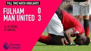 Fulham 0 - 3 Manchester United | EPL Highlights | Astro SuperSport