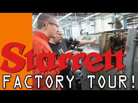 Starrett Factory Tour!