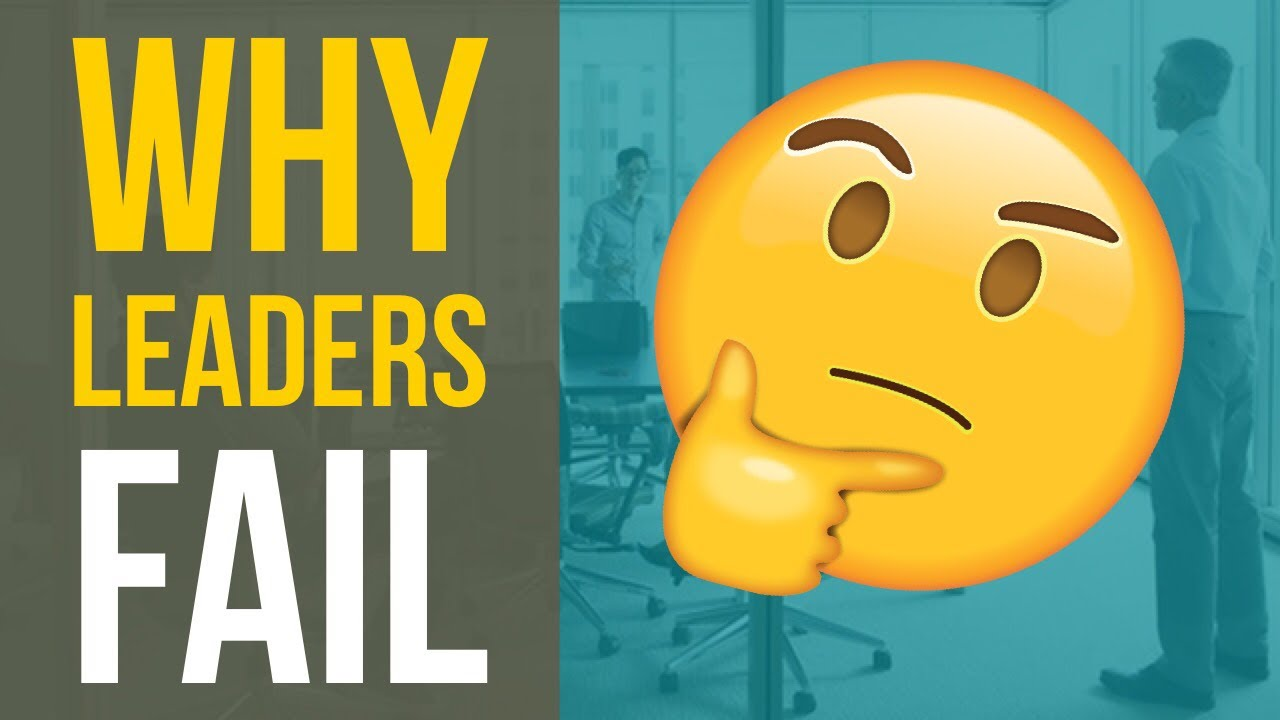 My Top Reasons why Leaders and Managers Fail!