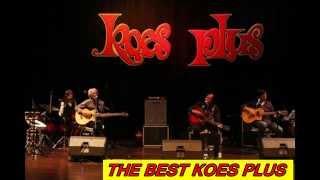 The Best Koes Plus kapan kapan