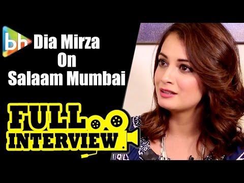 Dia Mirza | Salaam Mumbai | Full Interview | Reza Golzar | Bajrangi Bhaijaan | Salman Khan
