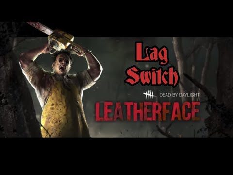 Dead By Daylight Leatherface Lag Switch Killer  