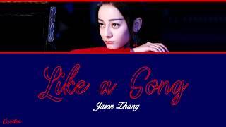 Like a Song Jason Zhang Chi Pinyin Eng