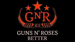 Guns N' Roses - Better (Lyrics)