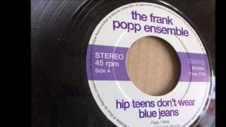 Hip Teens Don't Wear Blue Jeans ~ The Frank Popp Ensemble