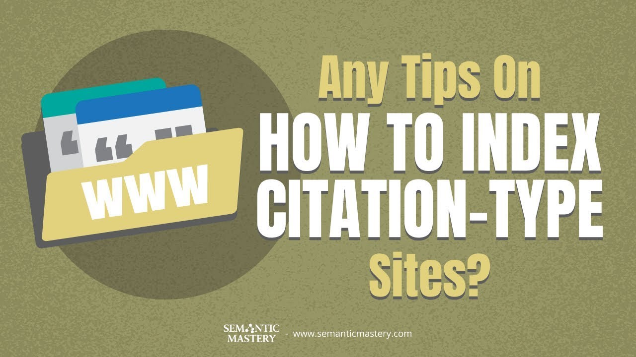 Any Tips On How To Index Citation-Type Sites?