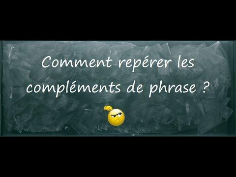 Comment Distinguer Complement De Verbe Et Complement De Phrase