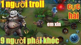 Liên Quân Mobile _ 1 Thằng Troll 9 Thằng Khóc Cực Hài Hước | Best Troll Grakk Trong Tay Thánh Nhây