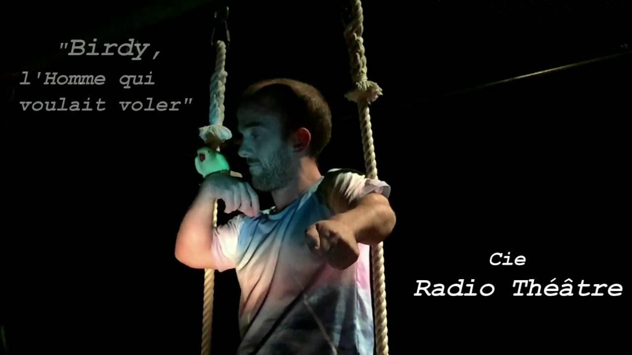 Birdy, l'Homme qui voulait voler. Teaser 1 (Cie Radio Théâtre).