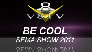 2011 SEMA Video Coverage - Be Cool Radiators Feature V8TV