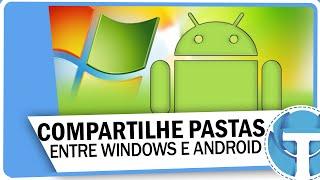 Como compartilhar pastas entre Windows e Android