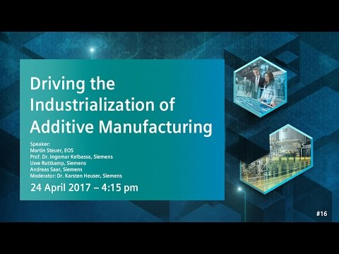 Driving the industrialization of Additive Manufacturing | 24 April 2017 - 4:15 pm