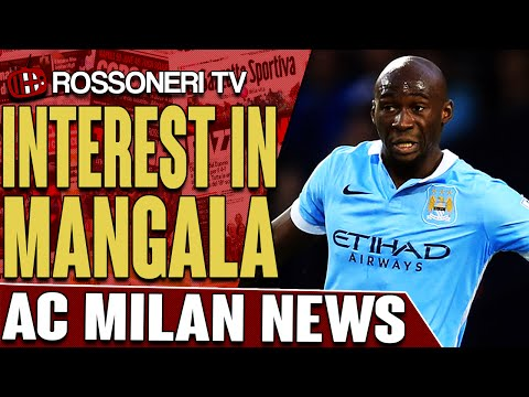Interest In Mangala | AC Milan News | Rossoneri TV