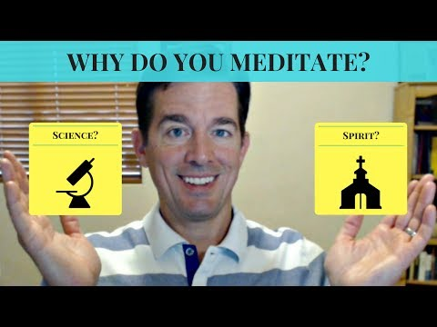 Do you meditate for the science or because you are spiritual?