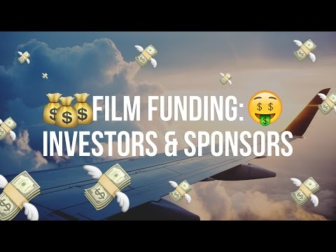 Film Funding: Investors and Sponsors