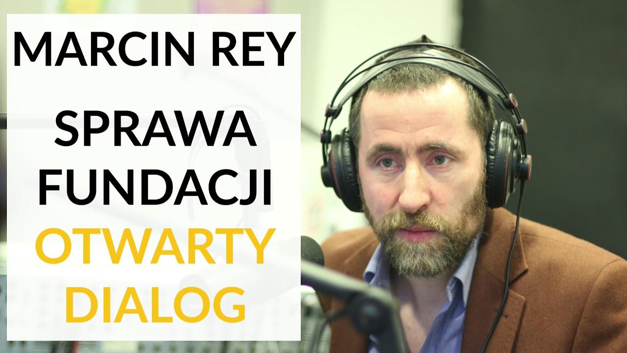 Rey: Proces z fundacją Otwarty Dialog może pokazać inne niejasności w finansowaniu tej organizacji