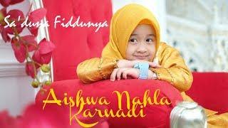 SA\'DUNA FIDDUNYA - AISHWA NAHLA KARNADI
