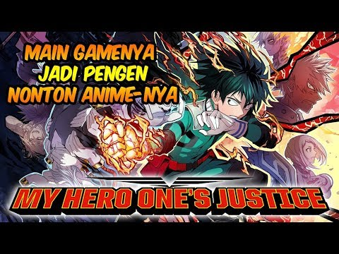 Mainin Game Ini Jadi Pengen Nonton Anime-nya - My Hero One's Justice Gameplay Indonesia - 동영상