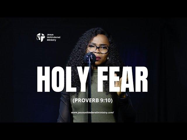 Holy Fear (Proverbs 9:10)