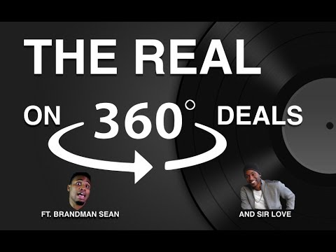 The REAL on 360 Deals: How They Can Be Goodand Not