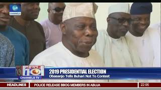 Obasanjo Calls Out Buhari,Tells Him Not To Contest In 2019