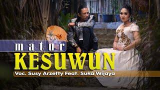 Susy Arzetty feat Suka Wijaya - Matur Kesuwun (Official Music Video)