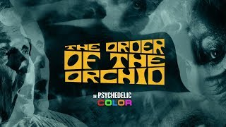 """The Order Of The Orchid"" OFFICIAL FESTIVAL TRAILER (dir. by Alex Italics)"