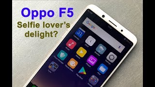 Oppo F5 unboxing and quick review: Camera, specs and price
