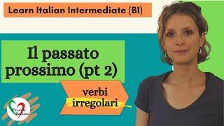 Intermediate Italian Lessons: Passato Prossimo (Pt 2)