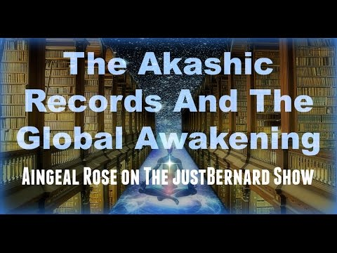 The Akashic Records and The Global Awakening - Aingeal Rose on The justBernard Show
