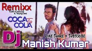 Coca Cola Tu | Tony Kakkar | Hard Bass | Dholki mix | DJ Remix | Dj Manish Kumar Adarsh