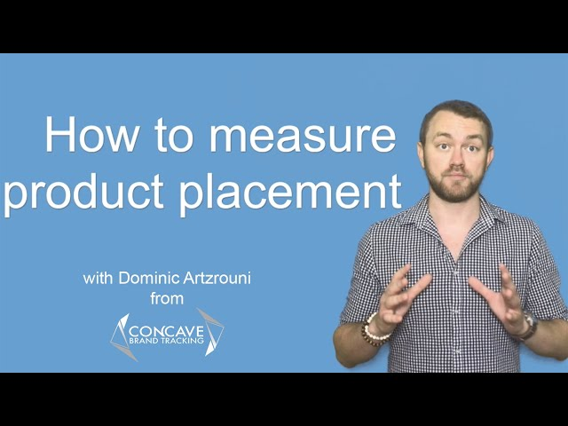 how to measure product placement - by Dominic Artzrouni of Concave Brand Tracking