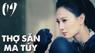 THỢ SĂN MA TÚY   TẬP 09   Phim Hành Động, Phim Trinh Thám TQ