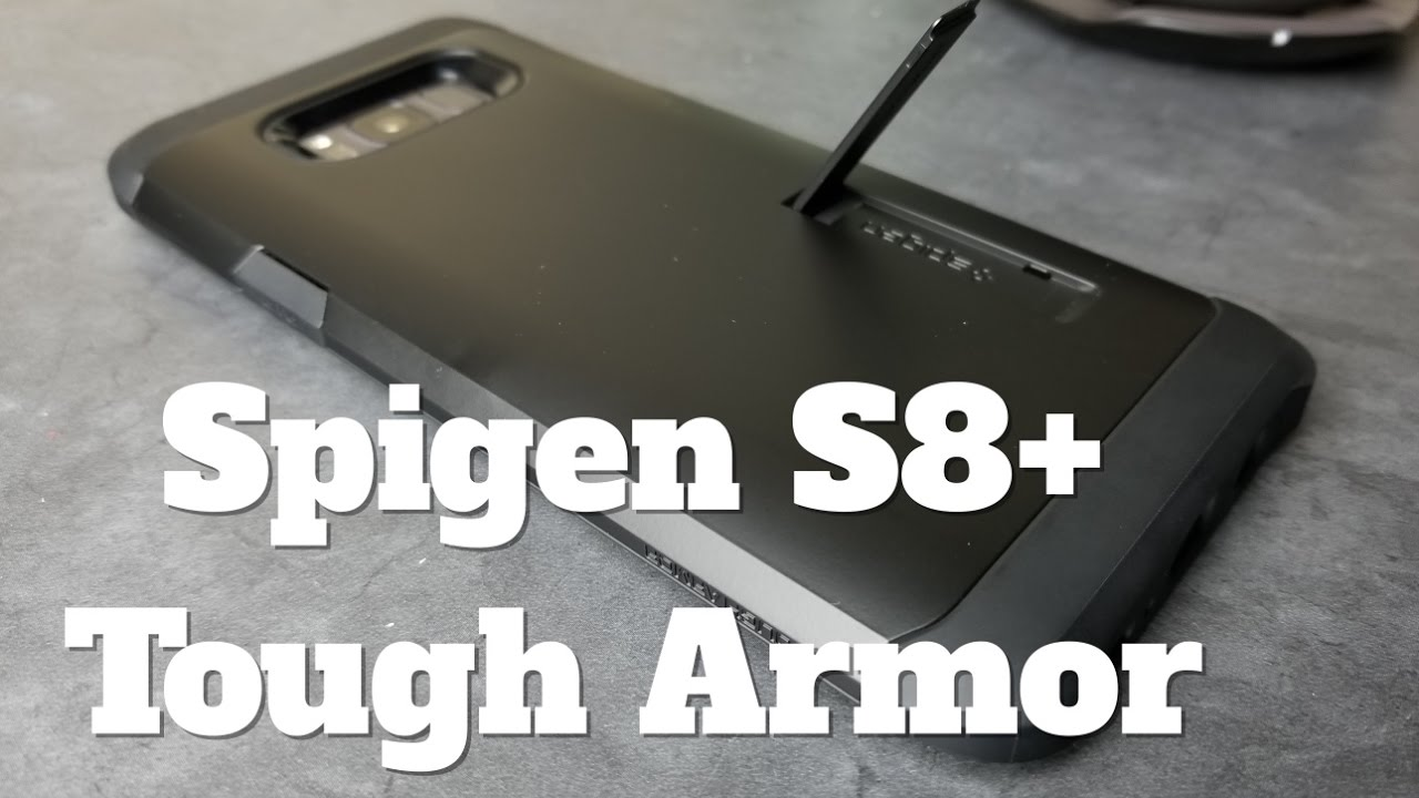 separation shoes 7ee09 78748 Spigen Tough Armor Case for the S8+ Review