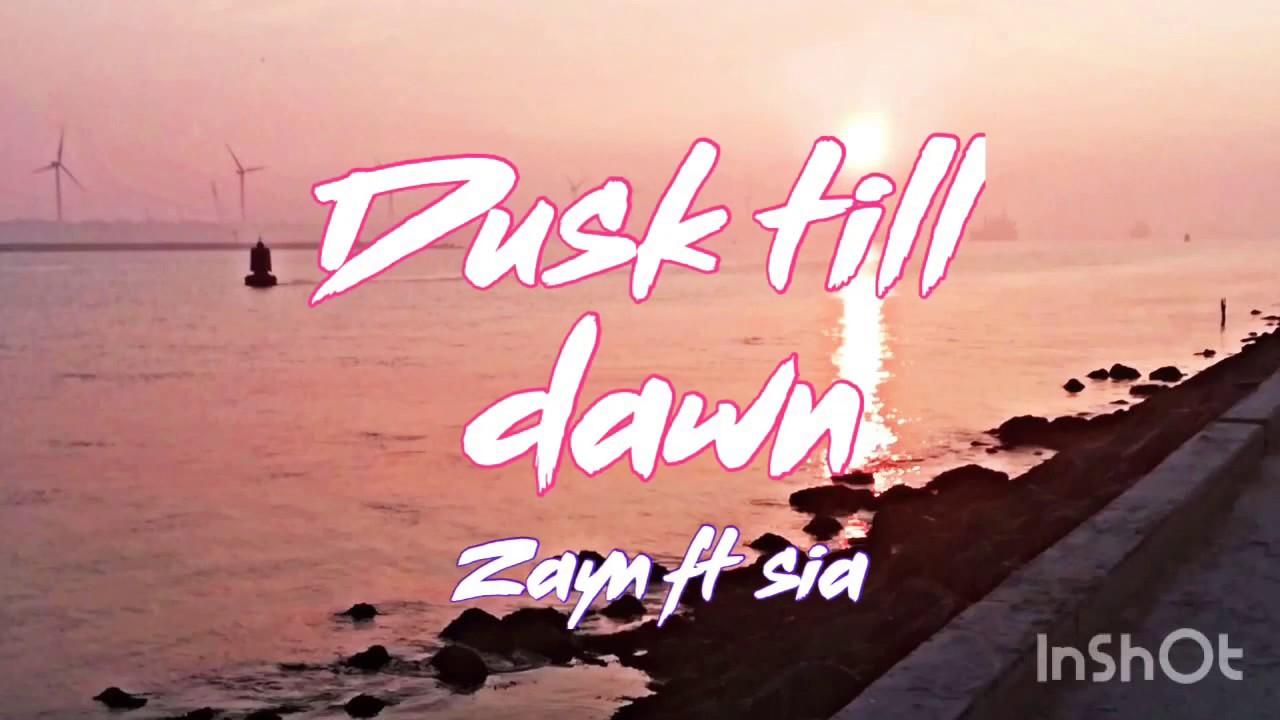 Dusk Till Dawn-zayn Ft  Sia  Lyrics