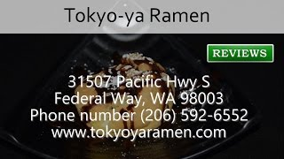 Tokyo-ya Ramen - REVIEWS - Federal Way, WA - Restaurants Reviews