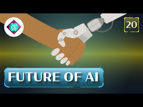 The Future of Artificial Intelligence: Crash Course AI #20