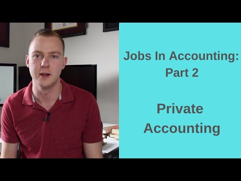 Private Accounting: Jobs In Accounting, Part 2