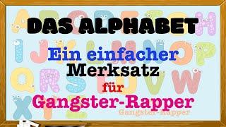 Das Alphabet – ein einfacher Merksatz für Gangster-Rapper