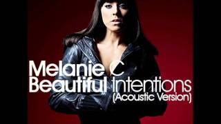 Melanie C - Beautiful Intentions (Acoustic Version)