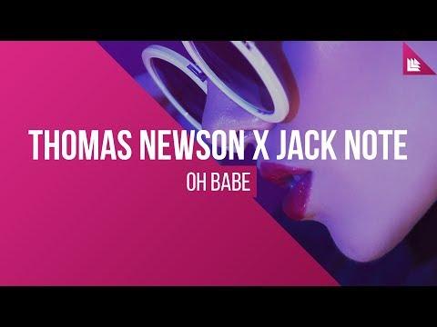 Thomas Newson x Jack Note - Oh Babe