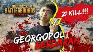 21 KILL! GEORGOPOL BERDARAH! - PUBG Mobile Indonesia