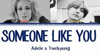 Download lagu Taehyung (BTS) & Adele - Someone Like you [MASHUP] | Color Coded Lyrics | English